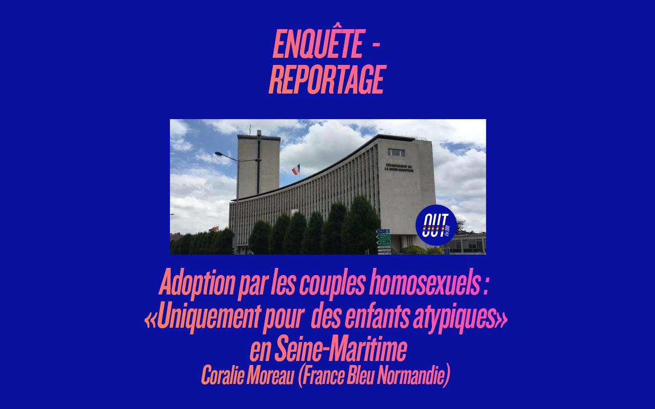 """""""Adoption par les couples homosexuels : «Uniquement pour des enfants atypiques» en Seine-Maritime"""", de Coralie Moreau (France Bleu Normandie)"""