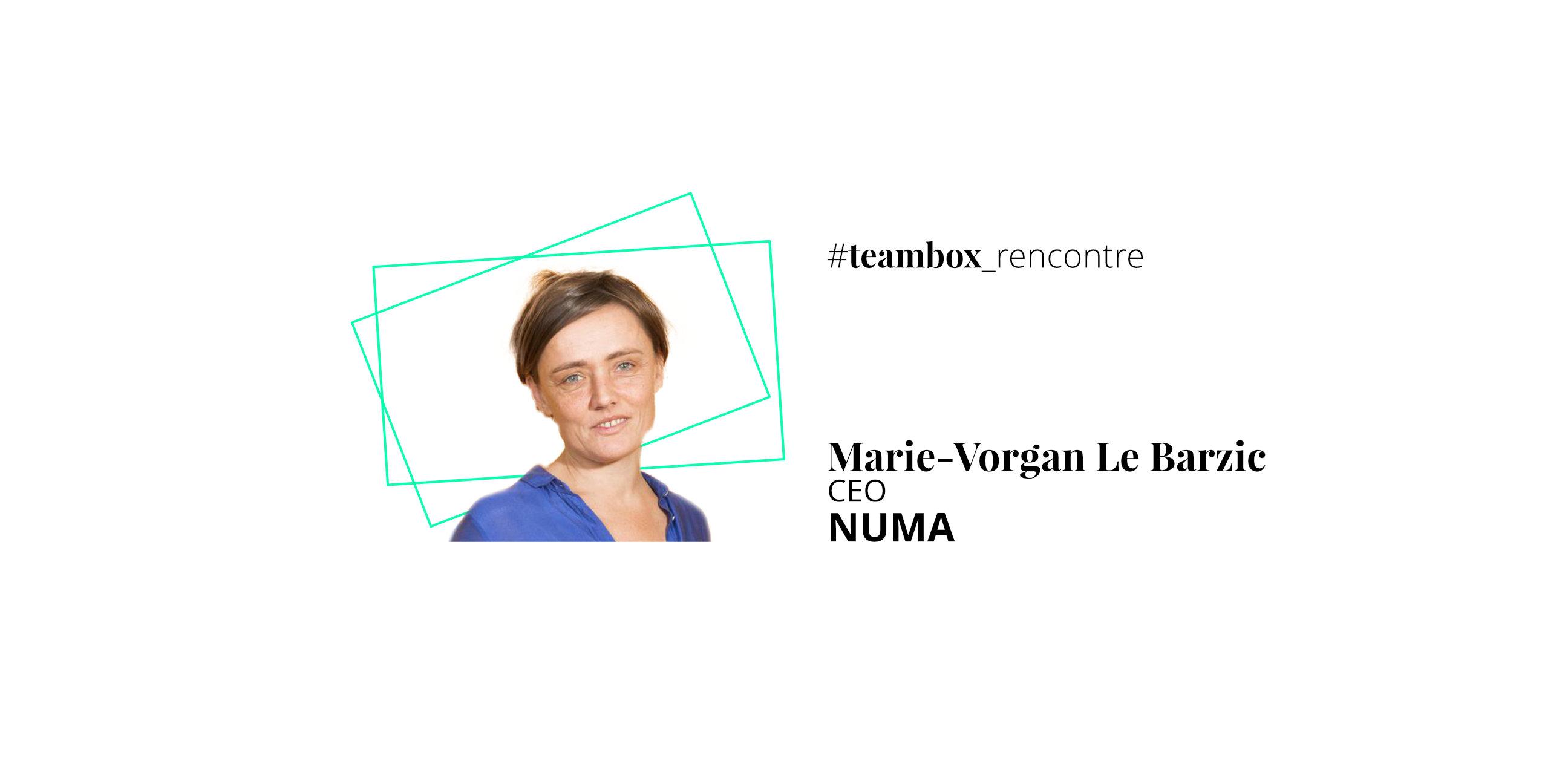 La force de conviction par Marie-Vorgan Le Barzic, CEO de NUMA