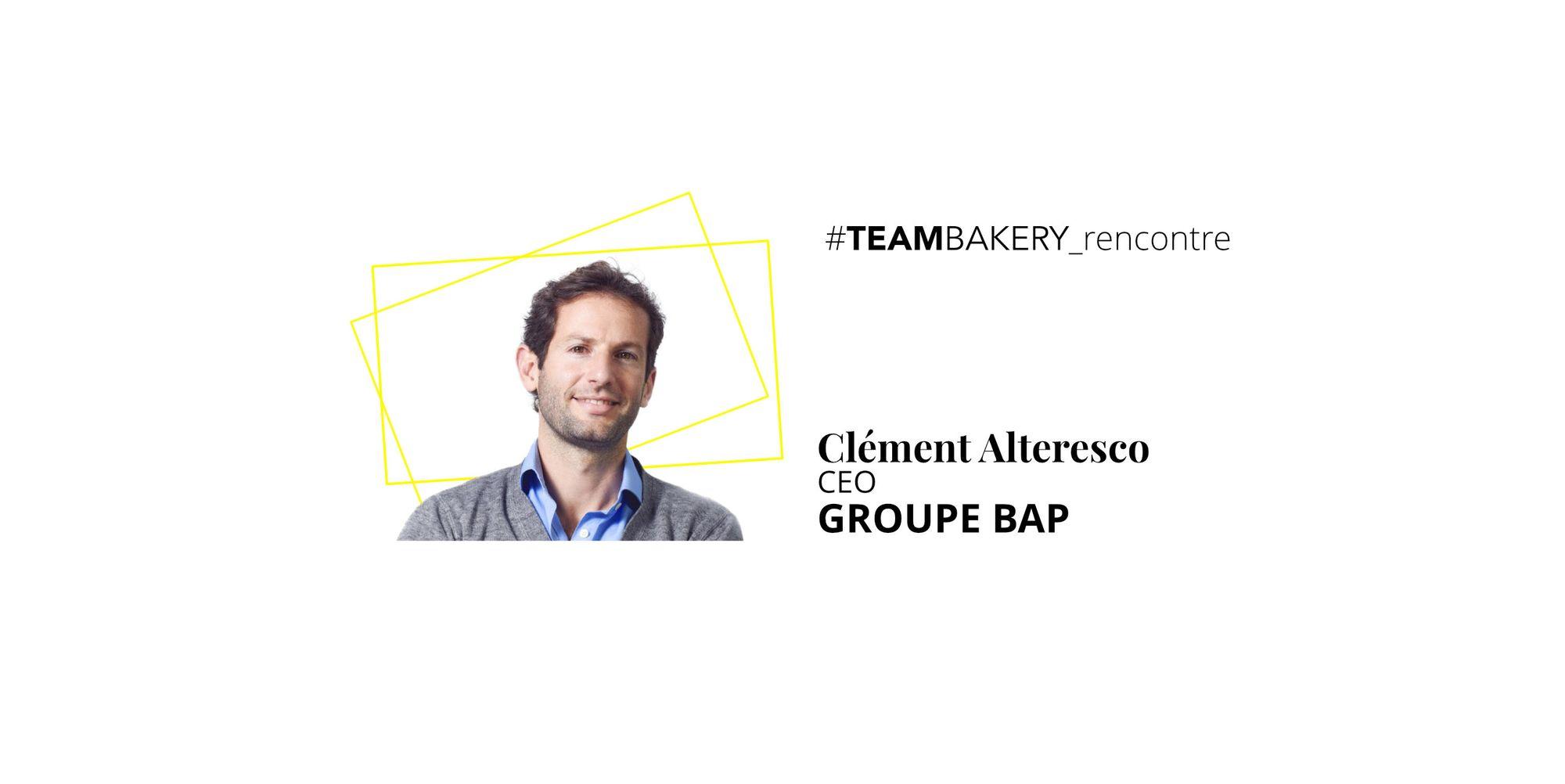 La cohésion d'équipe par Clément Alteresco, fondateur du groupe BAP