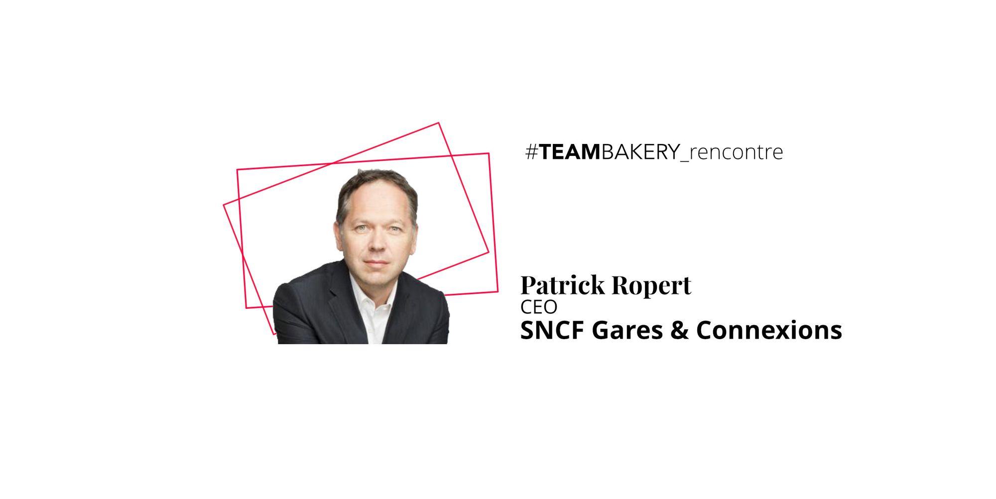 Appréhender l'incertain par Patrick Ropert, CEO de SNCF - Gares & Connexions