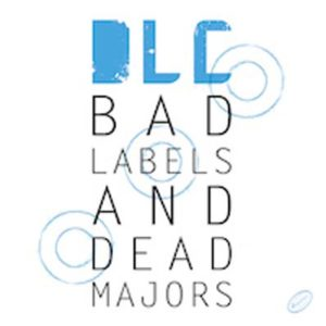 DLC BAD LABELS AND DEAD MAJORS