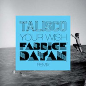Talisco Your Wish Fabrice Dayan Remix COVER