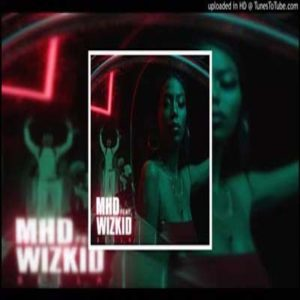 MHD–Bellaft.Wizkid