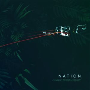 NATION JUNGLE TRANSMISSION