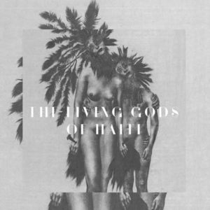 The Living Gods Of Haiti 1