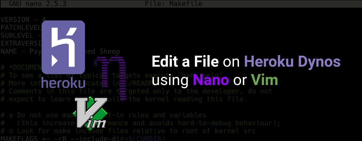 How to Edit a File on Heroku Dynos using Nano or Vim