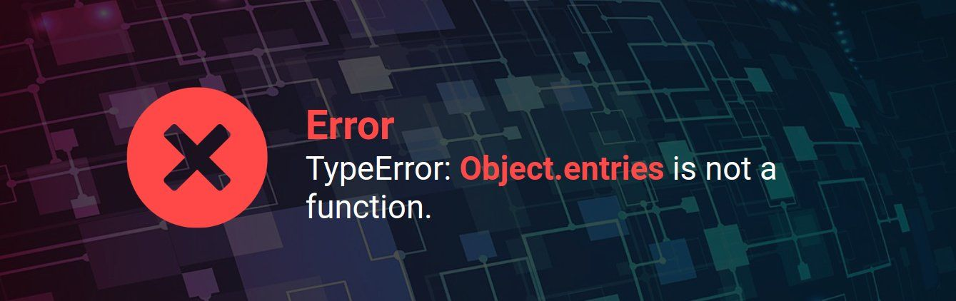 Javascript ES6 – TypeError: Object.entries is not a function