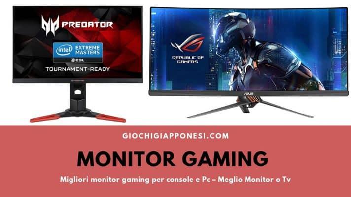 Migliori monitor gaming per console e Pc - Meglio Monitor o Tv