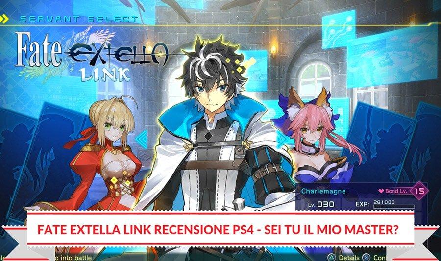 Fate Extella Link Recensione PS4 – Sei tu il mio Master?