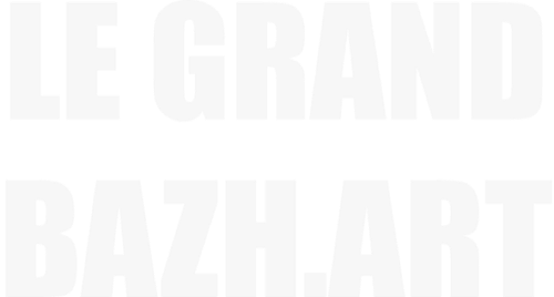 Magazine culturel - Le grand BaZH.art