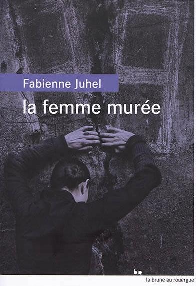 la femme murée Fabienne Juhel