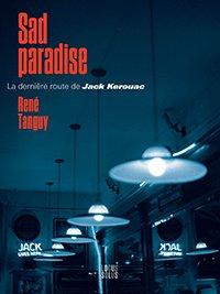 Sad Paradise, Jack Kerouac - René Tanguy