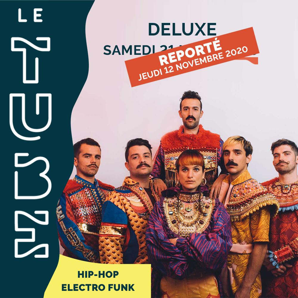 Deluxe reporté - Le Tube Les Bourdaines