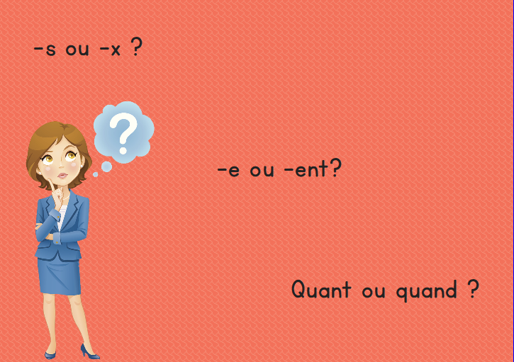 -s ou -x // -e ou -ent // quant ou quand? (5 exercices + vocabulaire + Dictée)