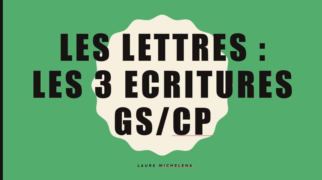 LES LETTRES GS CP : LES 3 ECRITURES