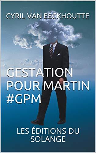 Ebook Kindle Amazon de Cyril VAN EECKHOUTTE : Gestation pour Martin