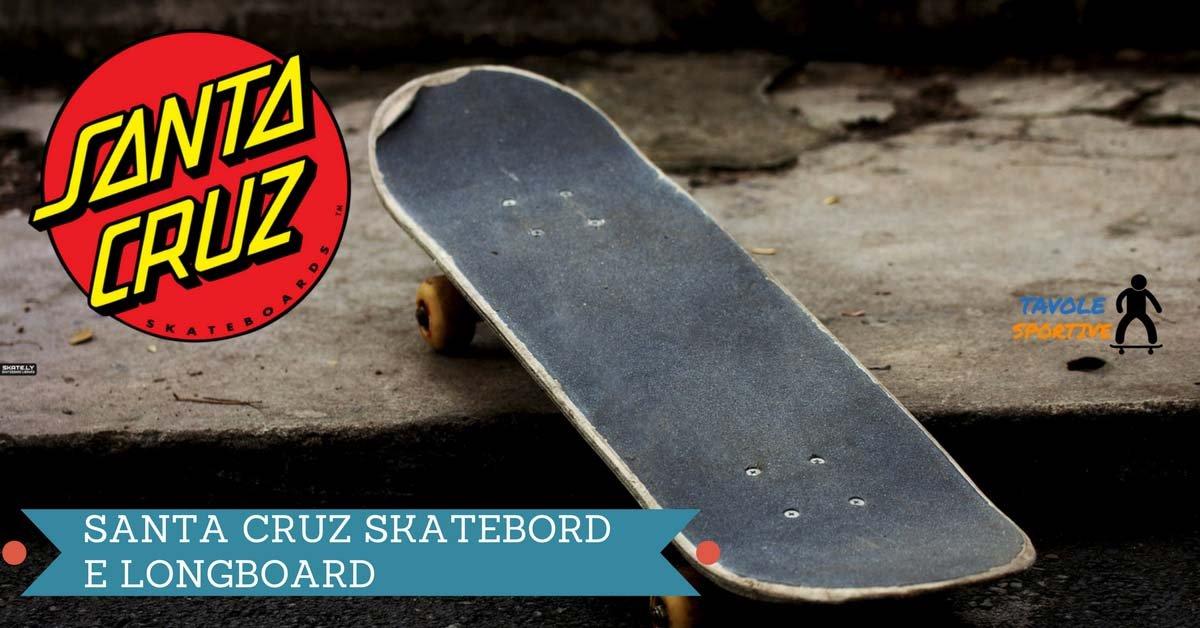 Santa Cruz Skateboard e Longbard