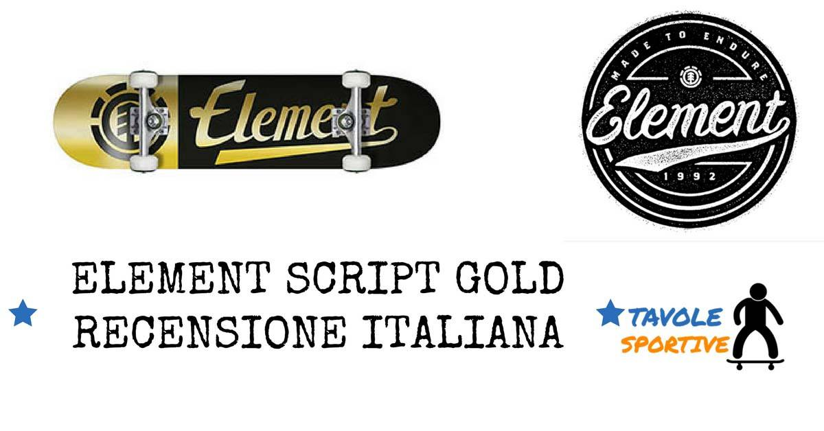 ELEMENT SCRIPT GOLD RECENSIONE ITALIANA