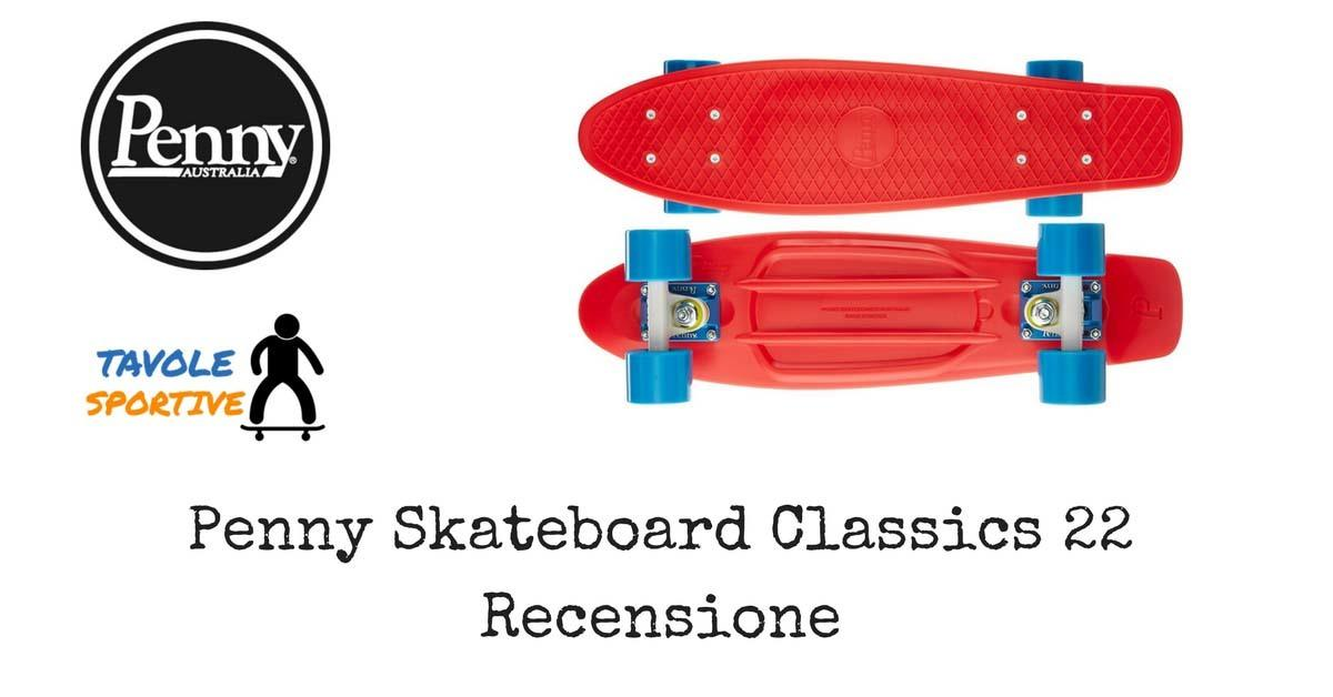 Penny Skateboard Classics 22 Recensione