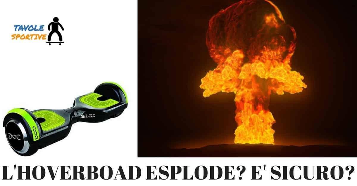 Hoverboard Esplode - Sono Sicuri gli Street Board nel 2018