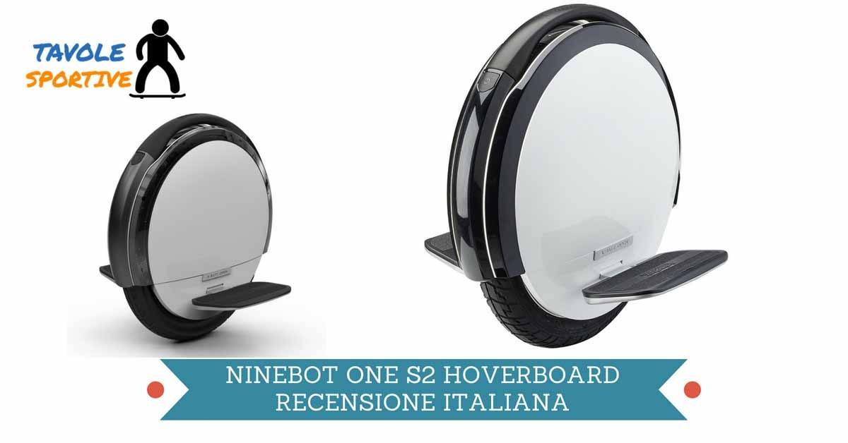 NINEBOT ONE S2 HOVERBOARD RECENSIONE ITALIANA