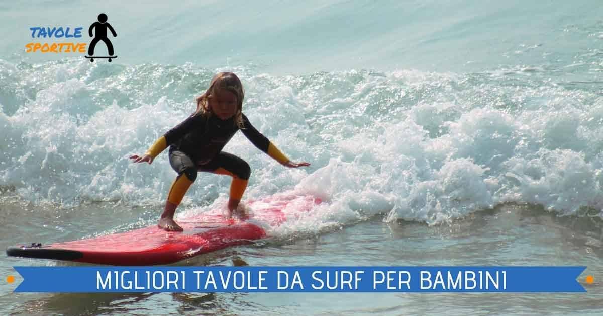 Tavole da surf per bambini - Migliori tavole da surf per bambini