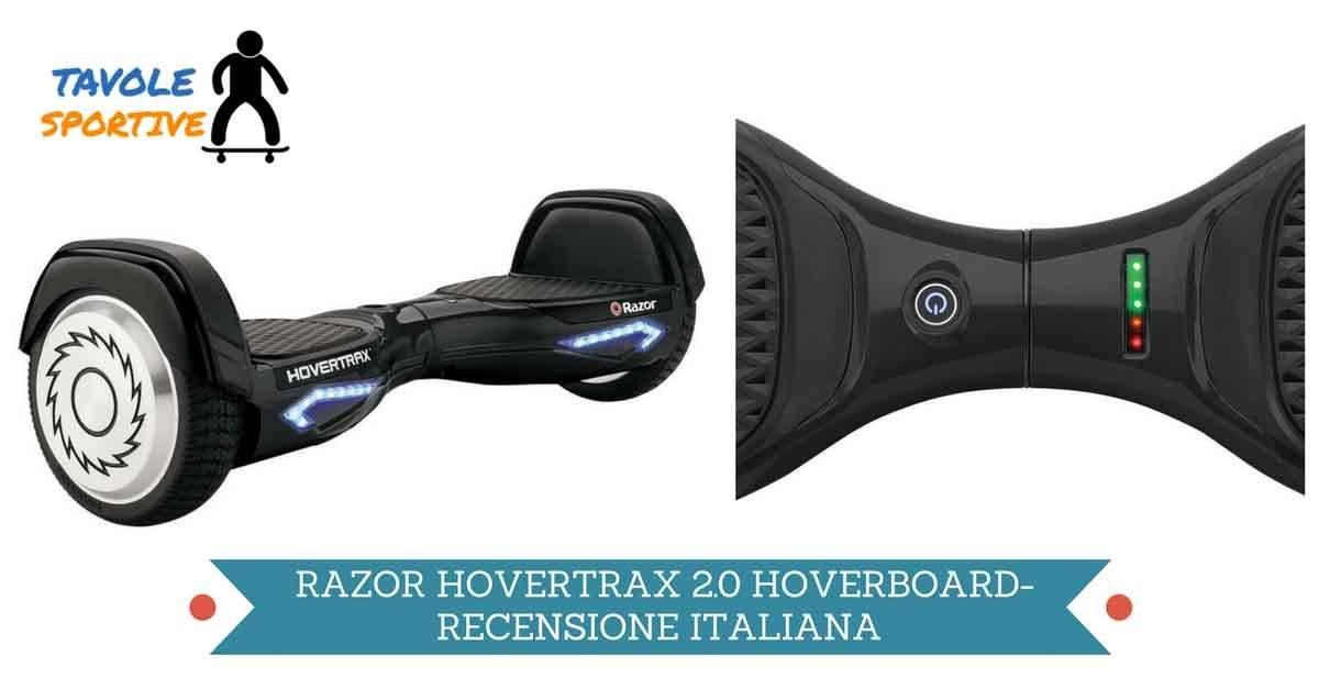 Razor hovertrax 2.0 hoverboard Recensione Italiana