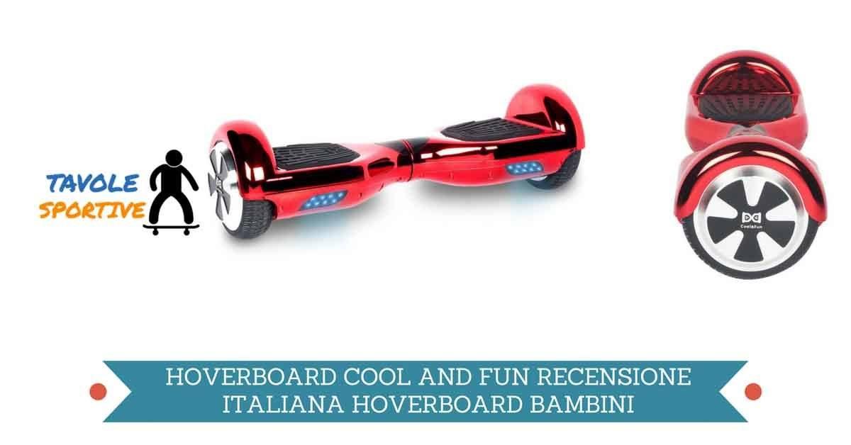 Hoverboard Cool&fun Recensione Italiana Hoverboard Bambini
