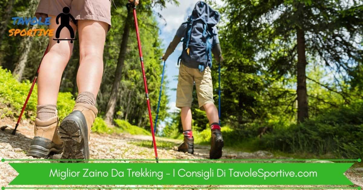 Miglior Zaino Da Trekking – La Guida Completa per le tue Escurioni