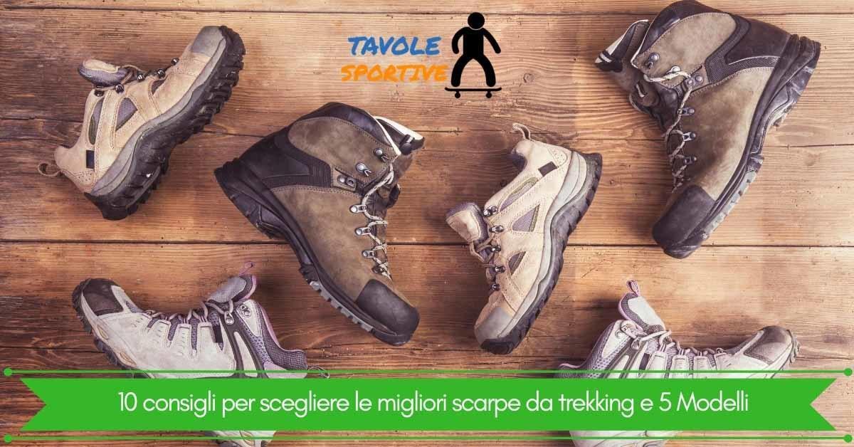 10 consigli per scegliere le migliori scarpe da trekking e 5 Modelli
