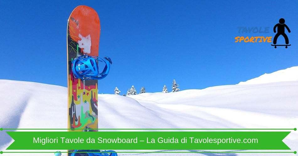 Migliori Tavole da Snowboard-–-La-Guida-di-Tavolesportive.com_