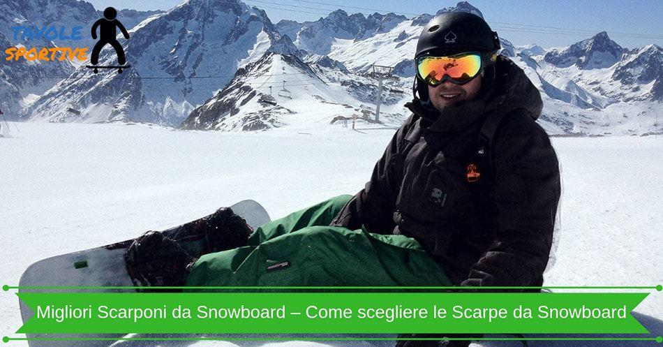 Migliori Scarponi da Snowboard – Come scegliere le Scarpe da Snowboard