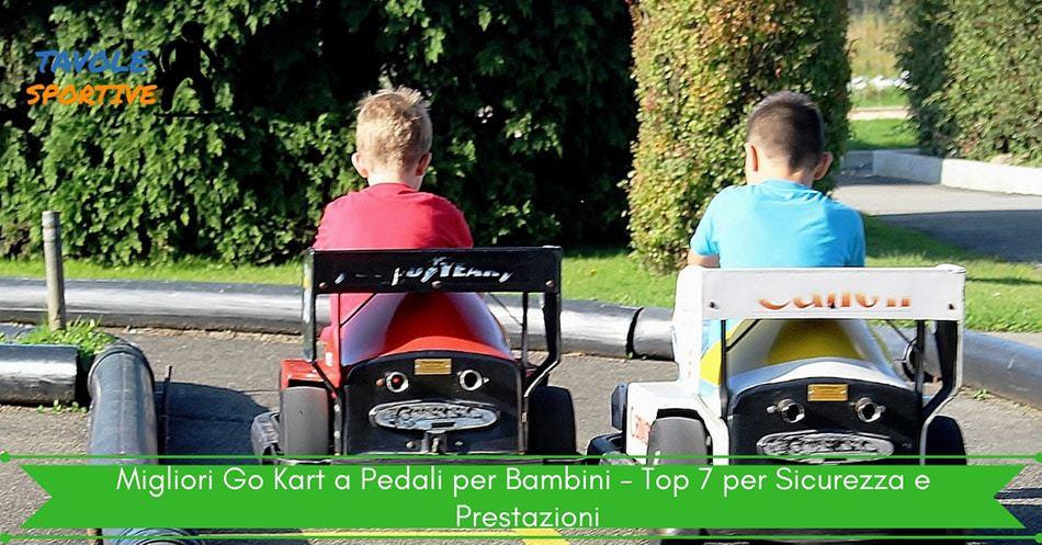 Migliori Go Kart a Pedali per Bambini - Top 7 per Sicurezza e Prestazioni