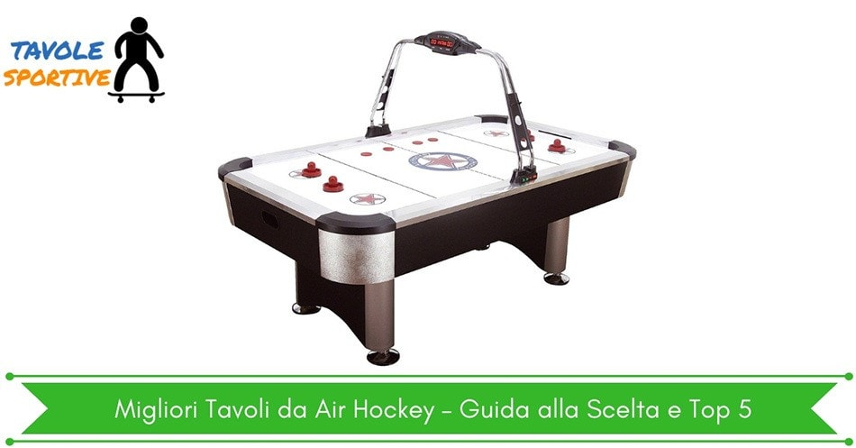 Migliori Tavoli da Air Hockey – Guida alla Scelta e Top 5