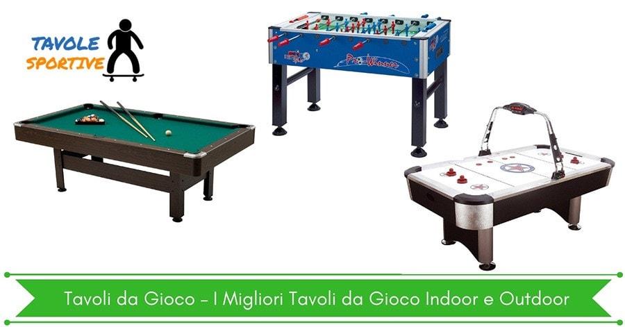 Tavoli da Gioco – I Migliori Tavoli da Gioco Indoor e Outdoor