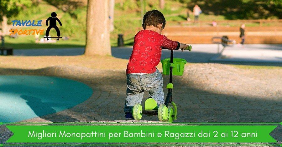 Migliori Monopattini per Bambini e Ragazzi dai 2 ai 12 anni