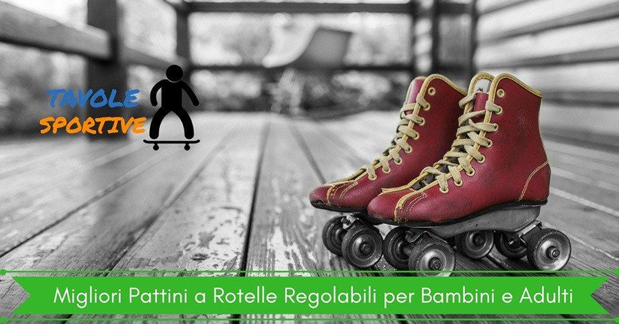 Migliori Pattini a Rotelle Regolabili per Bambini e Adulti