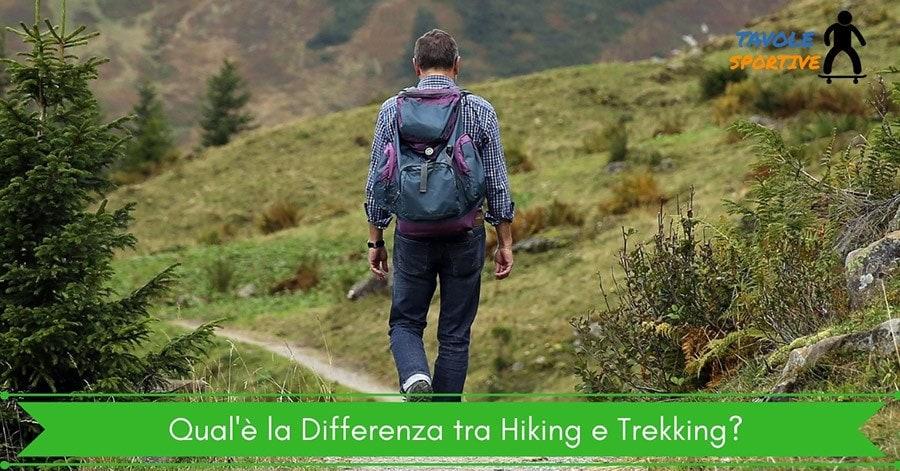 Qual'è la Differenza tra Hiking e Trekking