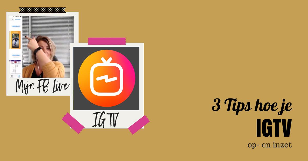 3 tips hoe je IGTV op-en inzet