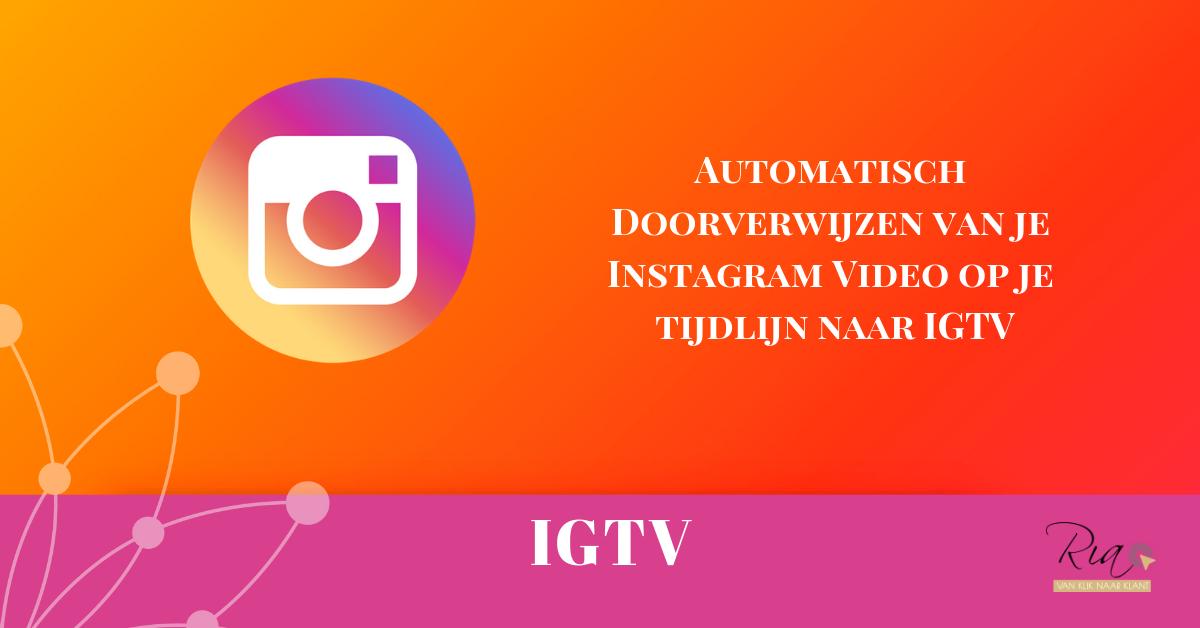 Instagram video doorverwijzen IGTV