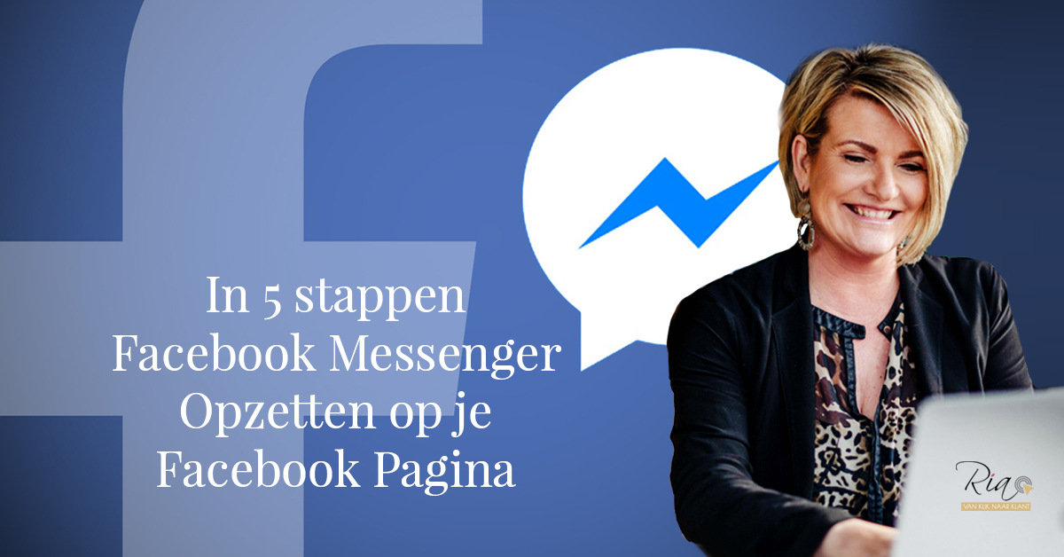 In 5 stappen Facebook Messenger opzetten op je Facebook Pagina