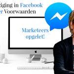 Enorme wijziging in Facebook Messenger Voorwaarden (marketeers opgelet!)