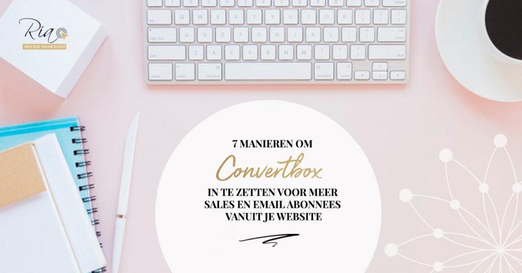 7 manieren om Convertbox in te zetten voor meer sales en email abonnees vanuit je website