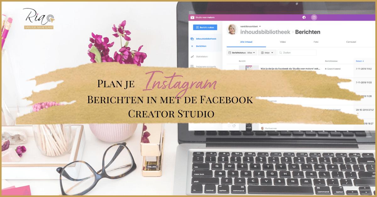 Algemeen Plan je Instagram Berichten in met de Facebook Creator Studio